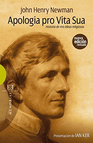 Apologia pro vita sua: Historia de mis ideas religiosas (Ensayo nº 424) por John Henry  Newman