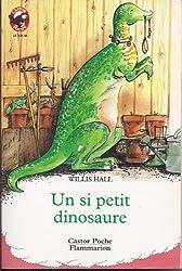 Un si petit dinosaure. collection castor poche n° 370