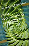 Data Warehousing in a Nutshell