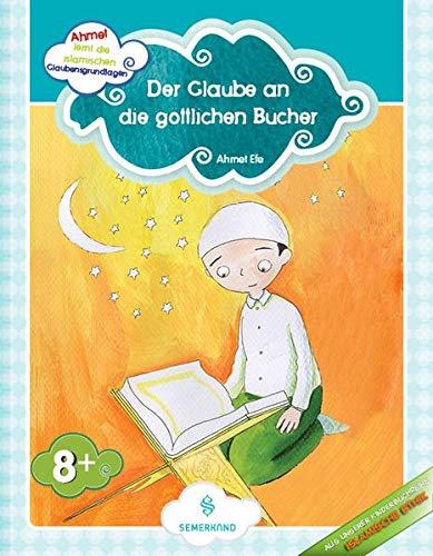 Ahmet lernt die islamischen Glaubensgrundlagen: Der Glaube an die göttlichen Bücher