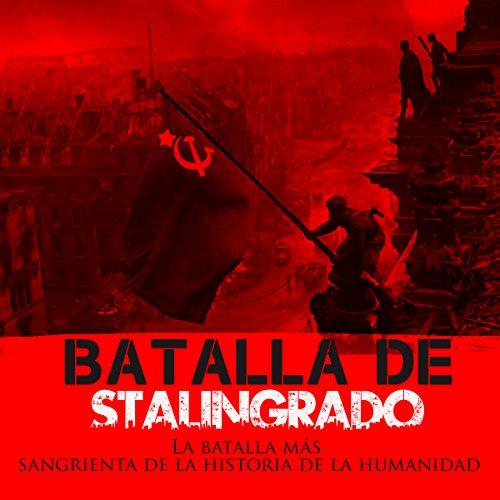 La Batalla de Stalingrado [The Battle of Stalingrad]  Audiolibri