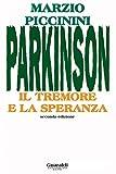 Scarica Libro Parkinson Il tremore e la speranza Saggi percorsi oltre (PDF,EPUB,MOBI) Online Italiano Gratis