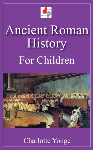 Ancient Roman History For Children (illustrated) por Charlotte Yonge epub