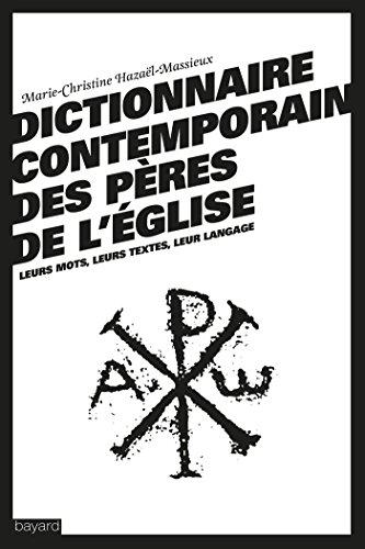 Dictionnaire contemporain des peres de l'eglise