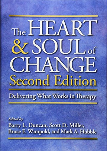 The Heart & Soul of Change: Delivering What Works in Therapy Duncan Miller