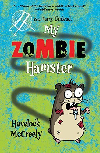 My Zombie Hamster by Havelock McCreely (2014-07-08)