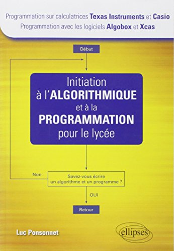 initiation-lalgorithmique-et-la-programmation-pour-le-lyce-calculatrices-texas-instrument-et-casio-l