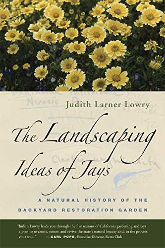 [(The Landscaping Ideas of Jays : A Natural History of the Backyard Restoration Garden)] [By (author) Judith Larner Lowry] published on (April, 2007)