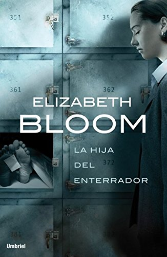 La hija del enterrador (Umbriel thriller) por Elizabeth Bloom