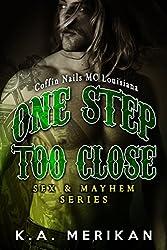 One Step Too Close - Coffin Nails MC Louisiana (Gay Biker Stepbrother Romance) (Sex & Mayhem Book 6)