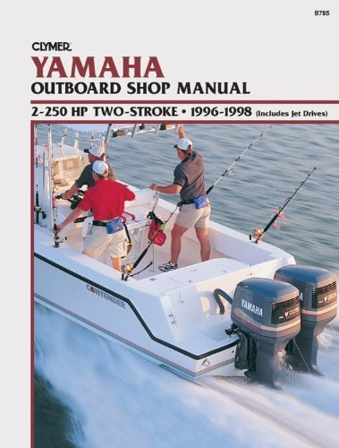 Clymer Yamaha Outboard Shop Manual: 2-250 HP Two-Stroke, 1996-1998, (Includes Jet Drives) 1st edition by Penton Staff (2000) Taschenbuch