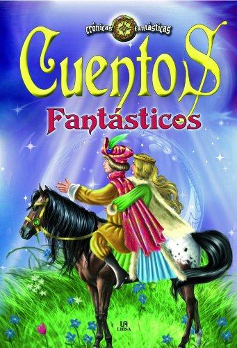Cuentos Fantásticos (Crónicas Fantásticas) por Equipo Editorial