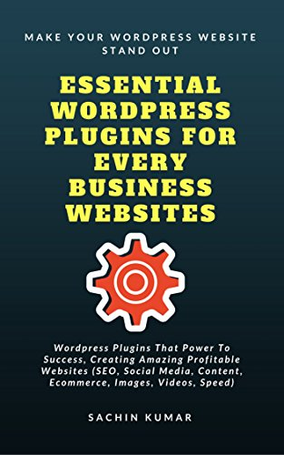 ESSENTIAL WORDPRESS PLUGINS FOR EVERY BUSINESS WEBSITES