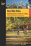 Best Bike Rides Minneapolis and St. Paul: Great Recreational Rides In The Twin Cities Area (Best Bike Rides Series) by Steve Johnson (2013-05-21)