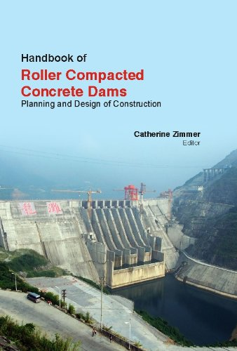 Handbook of Roller Compacted Concrete Dams: Planning and Design of Construction [Hardcover] [Jan 01, 2014] ZIMMER CATHERINE par NA