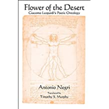 Flower of the Desert: Giacomo Leopardi's Poetic Ontology (SUNY series in Contemporary Italian Philosophy)