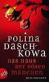 Das Haus der bösen Mädchen: Kriminalroman