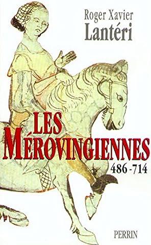 Les Mérovingiennes, 486-714