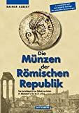Die Münzen der Römischen Republik: Von den Anfängen bis zur Schlacht von Actium