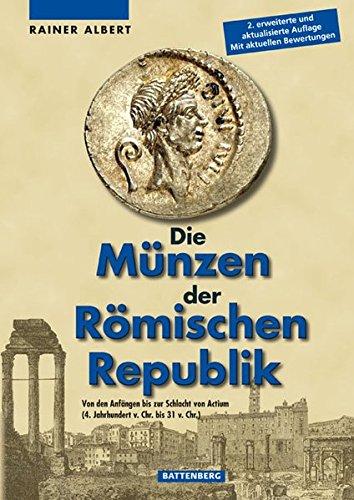 Die Münzen der Römischen Republik: Von den Anfängen bis zur Schlacht von Actium (Altes Geld Und Münzen)