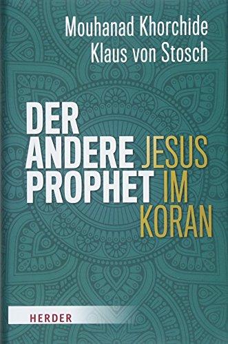 Der andere Prophet: Jesus im Koran