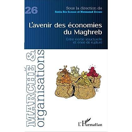 L'avenir des économies du Maghreb: Entre inertie structurelle et envie de rupture