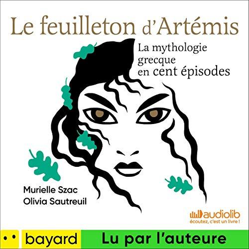 Le Feuilleton d'Artémis: La mythologie grecque en cent épisodes par  Audiolib