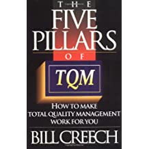 The Five Pillars of TQM: How to Make Total Quality Management Work for You: How to Make Quality Management for You (Truman Talley)