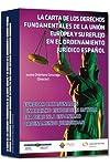 https://libros.plus/la-carta-de-los-derechos-fundamentales-de-la-union-europea-y-su-reflejo-en-el-ordenamiento-juridico-espanol-europar-batasunaren-oinarrizko-ordenamendujuridikoan/