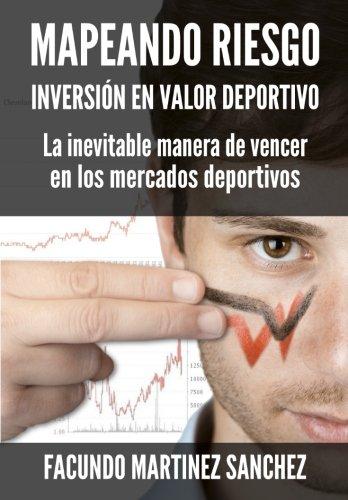Mapeando Riesgo: Inversion en Valor Deportivo por Facundo Martinez Sanchez