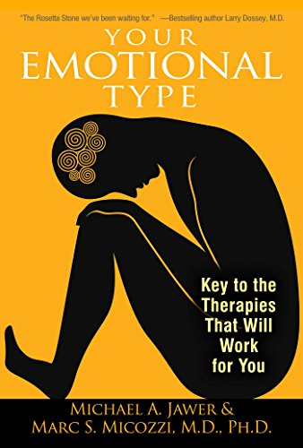 Your Emotional Type: Key to the Therapies That Will Work for You (English Edition)