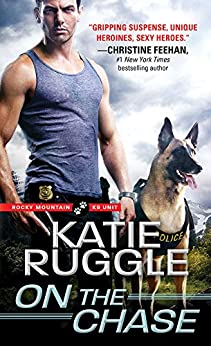 On the Chase (Rocky Mountain K9 Unit Book 2) (English Edition)