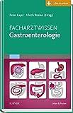 Facharztwissen Gastroenterologie: Mit Zugang zum Elsevier-Portal