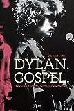 Dylan. Gospel.: Die rauen Töne der wahren Geschichte