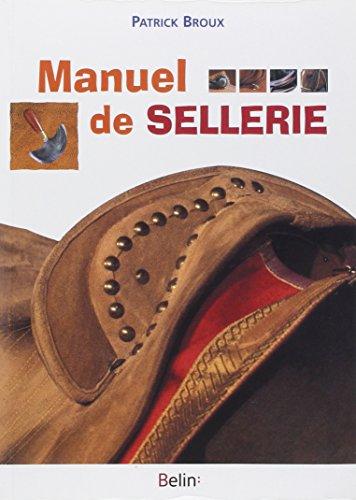 Manuel de sellerie. 3ème édition par Patrick Broux