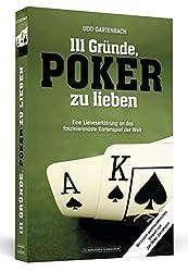 111 Gründe, Poker zu lieben: Eine Liebeserklärung an das faszinierendste Kartenspiel der Welt