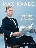 Der perfekte Moment ... wird heut verpennt: Songbook für Klavier, Gesang, Gitarre