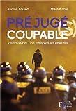 Image de Préjugé(s) coupable(s) : Villiers-le-Bel, une vie après les émeutes
