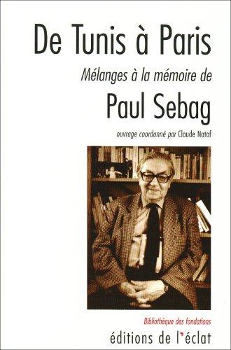 De Tunis à Paris : Mélanges à la mémoire de Paul Sebag