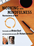 Working with Mindfulness: Neuroscience at Work (Working with Mindfulness: Research and Practice of Mindfull Techniques in Organizations Book 3) (English Edition)