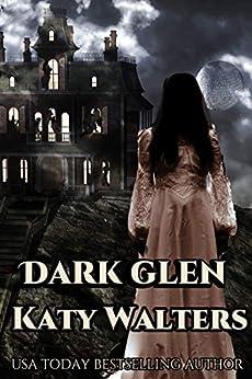 Dark Glen (Dark Glen Series Book 1) by [Walters, Katy]