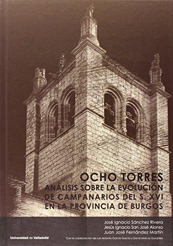 Ocho Torres: Análisis sobre la evolución de campanarios del S. XVI en la provinc