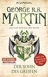Das Lied von Eis und Feuer 09: Der Sohn des Greifen von George R.R. Martin Ausgabe (2012)