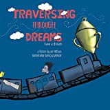Traversing Through Dreams: have a dream