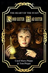 Good Sister, Bad Sister (Heart of the Staff Book 1)