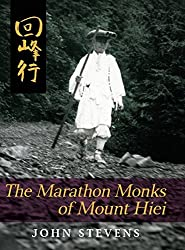 The Marathon Monks of Mount Hiei by John Stevens (2015-06-17)