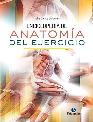 Enciclopedia de anatomía del ejercicio (color) (Medicina nº 39) por Hollis Lance Liebman