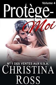 Protège-Moi: Volume Quatre par [Ross, Christina]