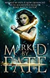 Marked by Fate: A Young Adult Science Fiction Collection with Augmented Reality: Read, Watch, Listen. The new ultimate reading experience