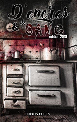 D'Encres et de Sang -  Recueil de Nouvelles: dition 2018